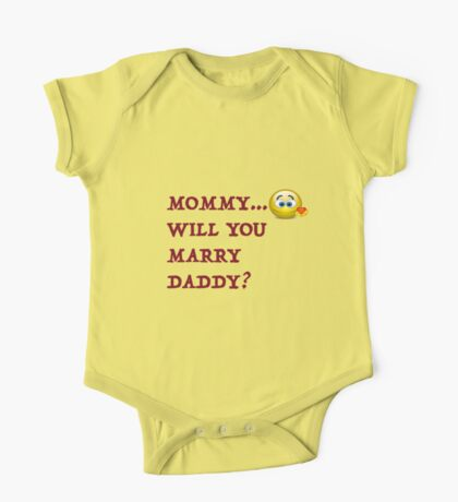 Funny! Mommy will you marry daddy! One Piece - Short Sleeve