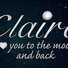 To the Moon and Back - Claire by Deborah McGrath