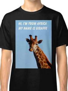 HI, I'M FROM AFRICA Classic T-Shirt