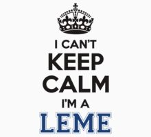 I cant keep calm Im a LEME by icant
