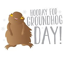 HOORAY FOR GROUNDHOG DAY! with cute little groundhog and snowflakes Photographic Print