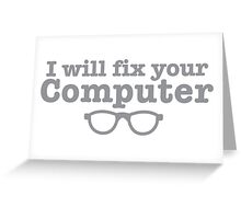 I WILL fix your computer Greeting Card