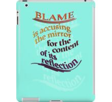 BLAME is really 'B'eing 'LAME' iPad Case/Skin