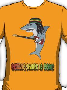 Reggae Shark is real T-Shirt