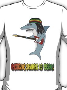 Reggae Shark is real T-Shirt