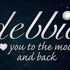 To the Moon and Back - Debbie by Deborah McGrath