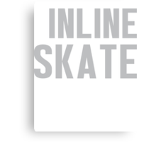 Burn Off The Crazy Inline Skate T-shirt Canvas Print
