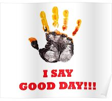 I Say Good Day! Poster