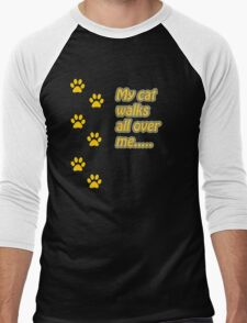 My Cat Walks All Over Me... Men's Baseball ¾ T-Shirt