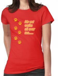 My Cat Walks All Over Me... Womens Fitted T-Shirt