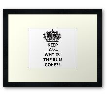 The rum is gone, WHY?! Framed Print