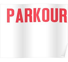 Burn Off The Crazy Parkour T-shirt Poster