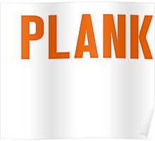 Burn Off The Crazy Plank T-shirt Poster
