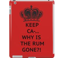 The rum is gone, WHY?! iPad Case/Skin