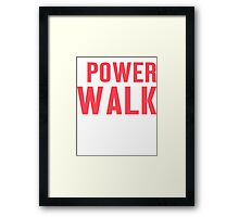 Burn Off The Crazy Power Walk T-shirt Framed Print