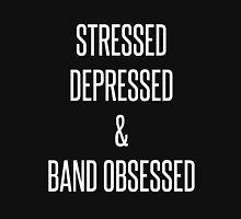 stressed, depressed & band obsessed Unisex T-Shirt