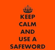 Keep Calm And Use A Safeword T-Shirt