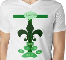 If you love me show it! Mens V-Neck T-Shirt