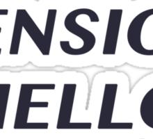 Good bye Tension, Hello Pension Sticker