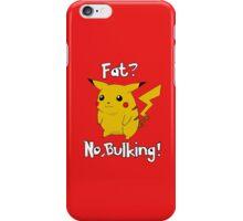 Fat? No, bulking! iPhone Case/Skin