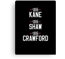 Kane, Shaw, and Craw Canvas Print