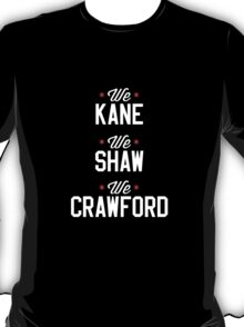Kane, Shaw, and Craw T-Shirt