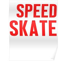 Burn Off The Crazy Speed Skate T-shirt Poster
