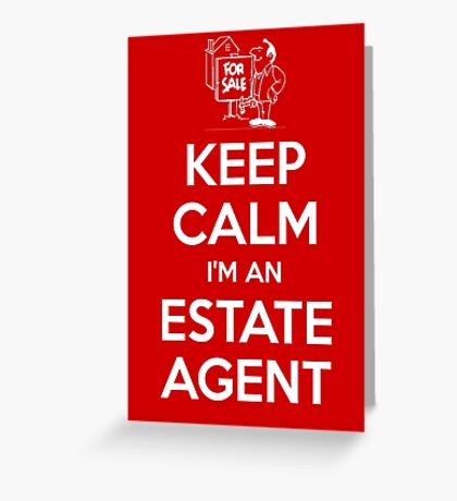 Keep calm, I'm an estate agent Greeting Card
