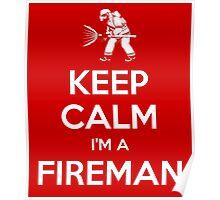 Keep calm, I'm a fireman Poster