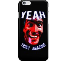 Yeah, Truly Amazing! iPhone Case/Skin