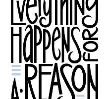 Everything Happens for a Reason by Mariana Musa