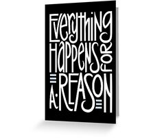 Everything Happens Black Greeting Card