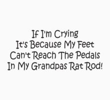 If Im Crying Its Because My Feet Cant Reach The Pedals In My Grandpas Rat Rod One Piece - Long Sleeve