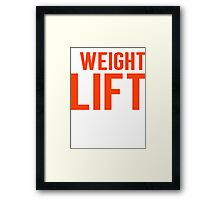 Burn Off The Crazy Weight Lift T-shirt Framed Print