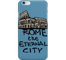 Rome the eternal city iPhone Case/Skin