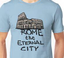 Rome the eternal city Unisex T-Shirt