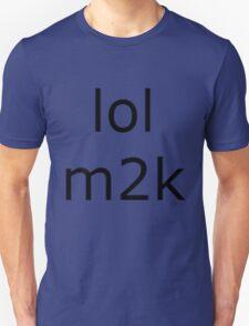 lol m2k - black text  T-Shirt