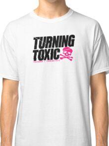 Turning Toxic  Classic T-Shirt
