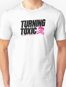 Turning Toxic  Unisex T-Shirt