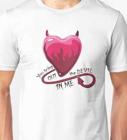 You bring out the devil in me heart Valentine's Day Unisex T-Shirt