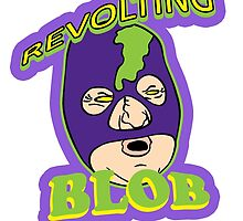 Revolting Blob by Braelove