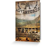 Adventurer Wanted Greeting Card