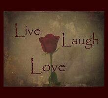 Live Laugh Love and Romance Rose Photograph Art Design by Adri Turner