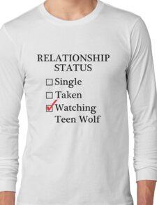 Relationship Status - Watching Teen Wolf Long Sleeve T-Shirt
