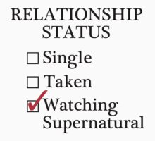 Relationship Status - Watching Supernatural by A-Starry-Night