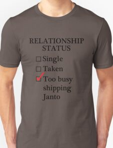 Relationship Status - Too Busy Shipping Janto Unisex T-Shirt