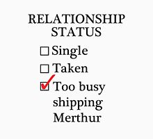 Relationship Status - Too Busy Shipping Merthur Unisex T-Shirt