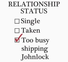 Relationship Status - Too Busy Shipping Johnlock by A-Starry-Night