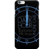 I survived the Dark Hour! iPhone Case/Skin