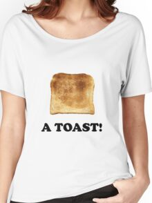 A Toast Women's Relaxed Fit T-Shirt